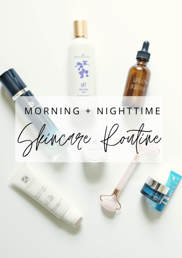 My Morning and Nighttime Skincare Routine