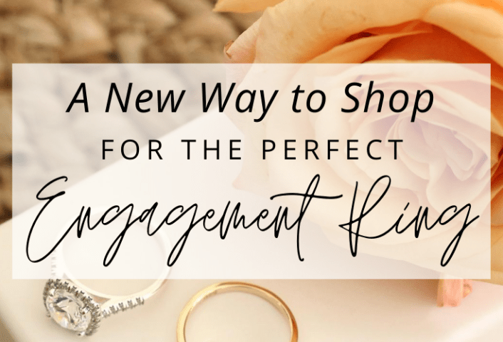 The New Way to Shop for an Engagement Ring!