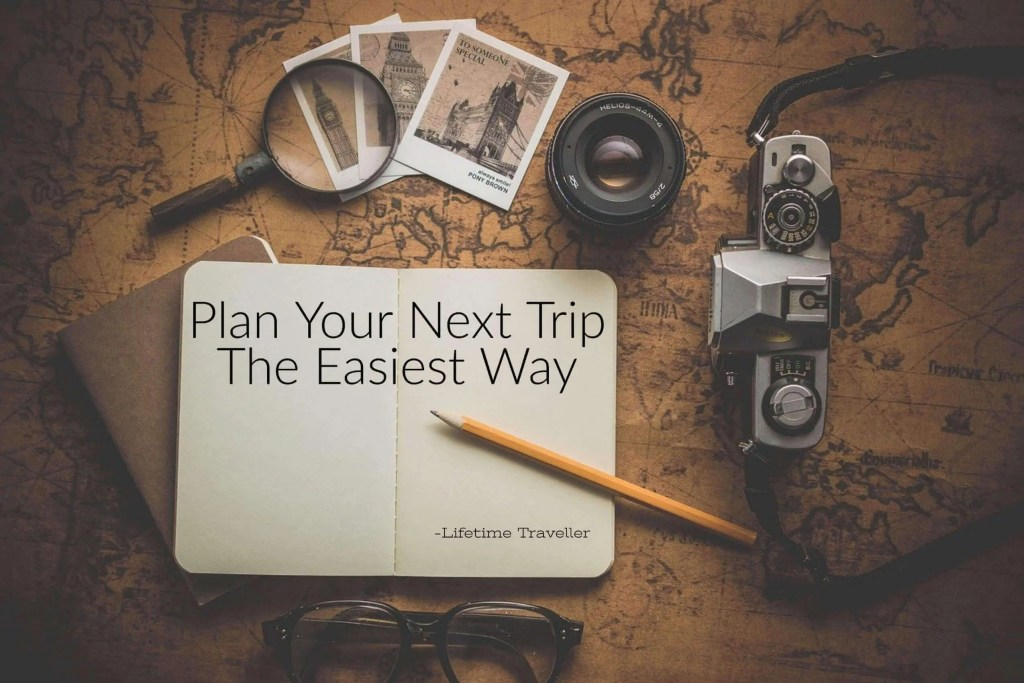 tips on planning your next trip- Plan Your Next Trip The Easiest Way, to do when you're not travelling