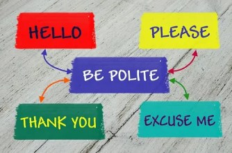 Be polite, manners are important- strange social norms  of a traveller- lifetime traveller