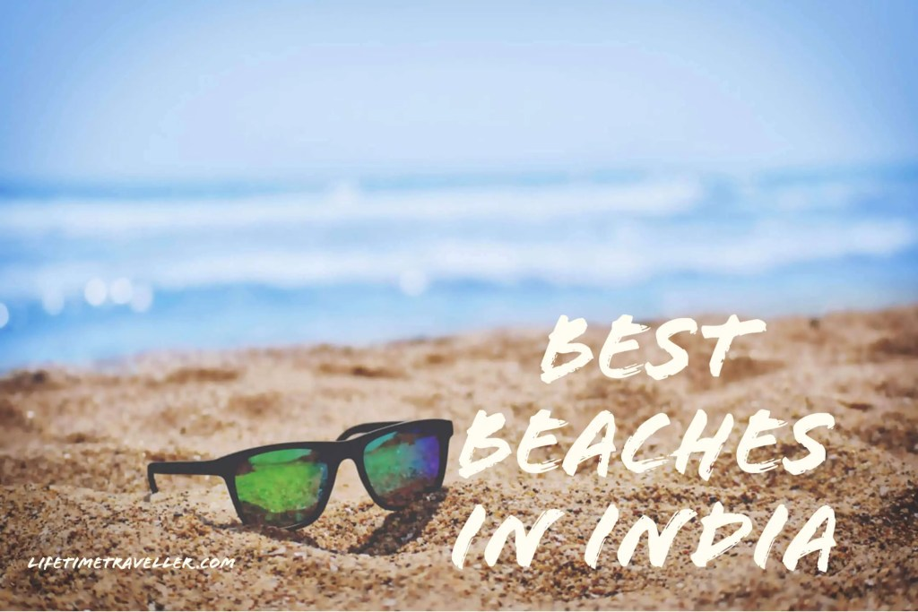the top best beaches in India by Lifetime Traveller