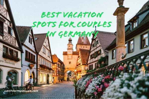 best vacation spots fir couples in Germany by Lifetime Traveller