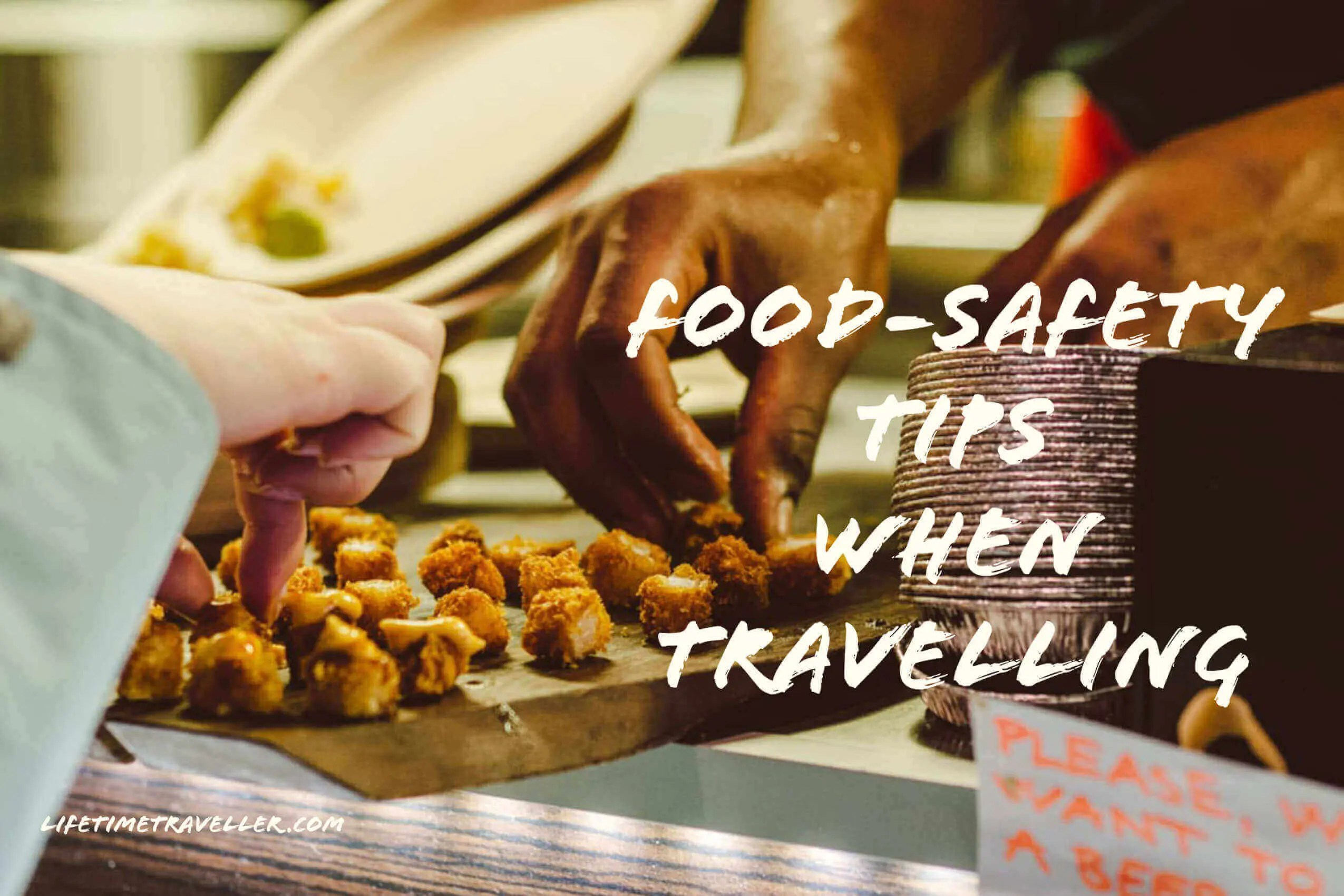 Food-Safety Tips When Travelling, Your Guide