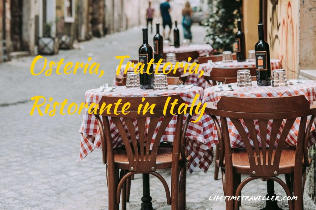 the differences of osteria, trattoria, ristorante in italy by lifetimetraveller