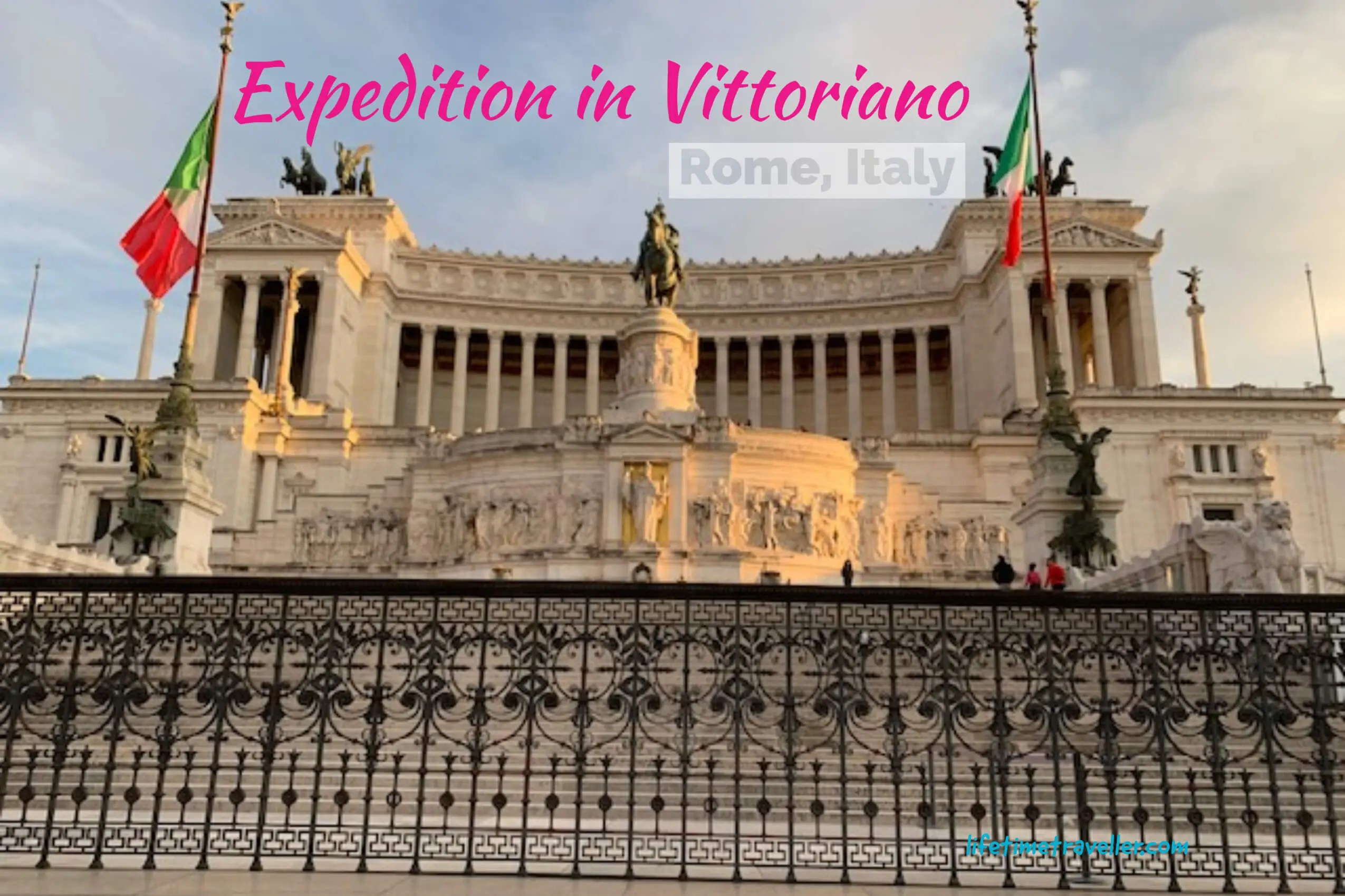 Visit Altar of the Fatherland, Rome with Lifetime Traveller