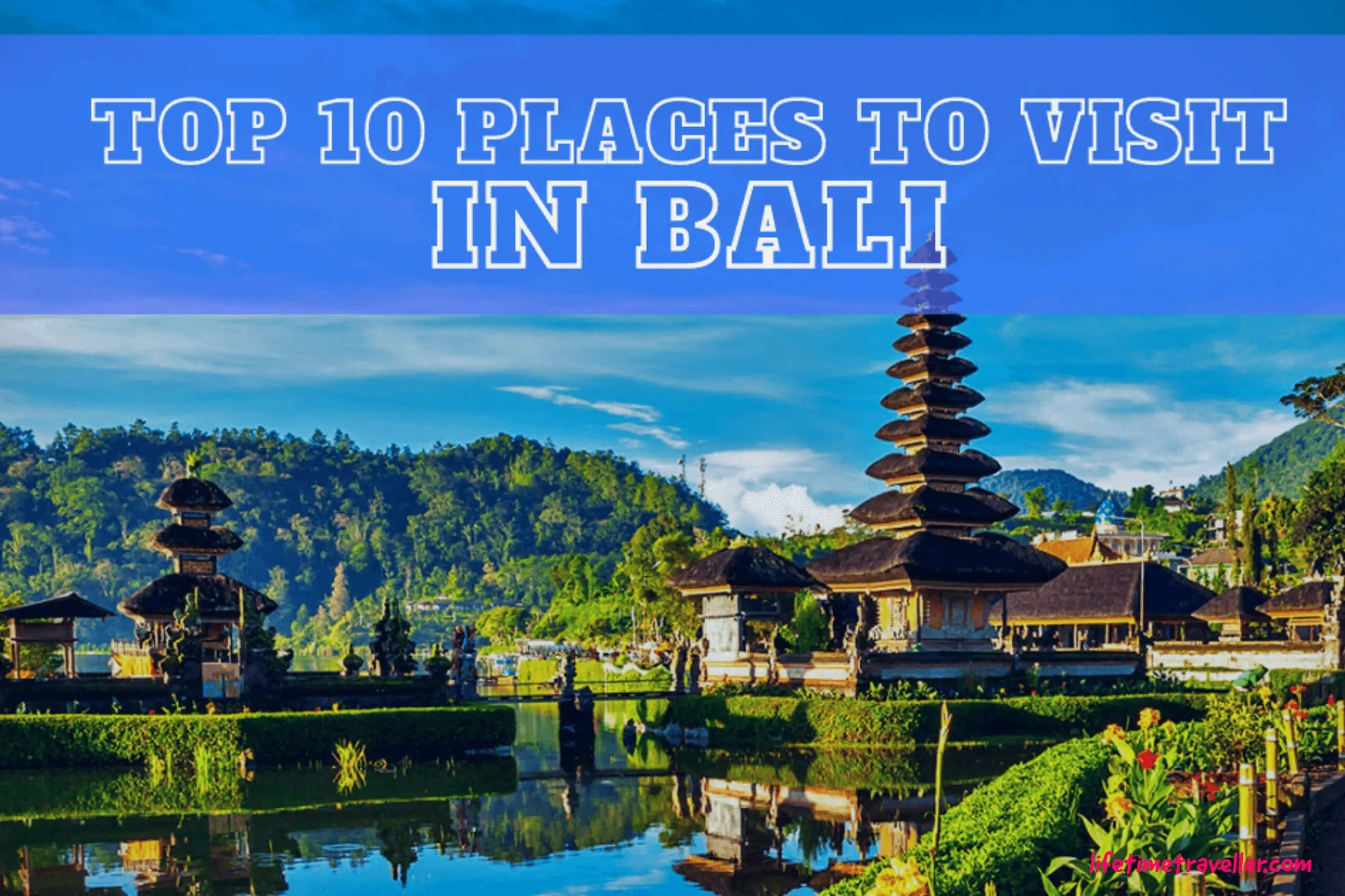 Top 10 Best Places to Visit in Bali, Indonesia