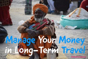 Manage Your Money in Long-Term Travel
