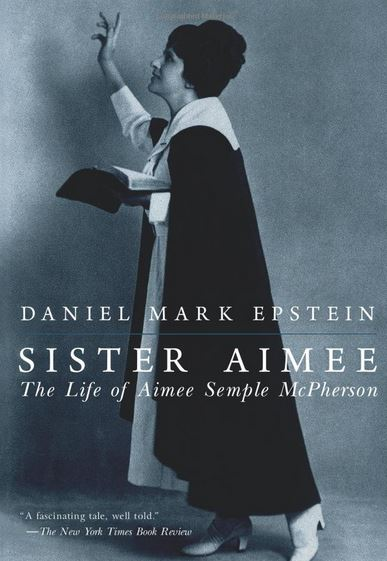 Sister Aimee: The Life of Aimee Semple McPherson