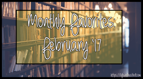 Monthly Favorites: February '17