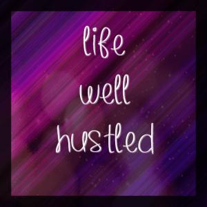 www.lifewellhustled.com