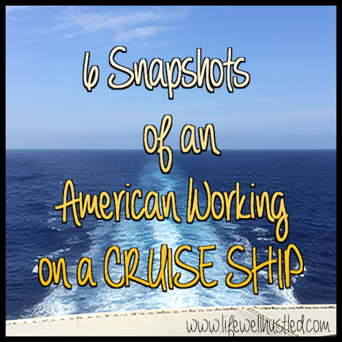 6 Snapshots of Life as an American Working on a Cruise Ship