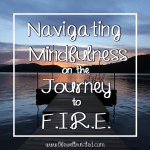 Navigating Mindfulness on the Journey to F.I.R.E.
