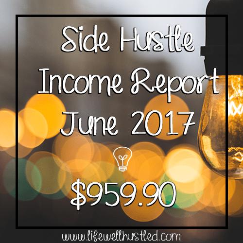 Side Hustle Income Report, June 2017 – $959.90