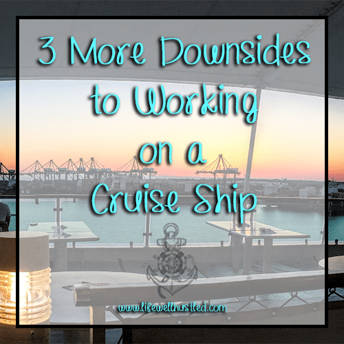 3 more downsides to working on a cruise ship