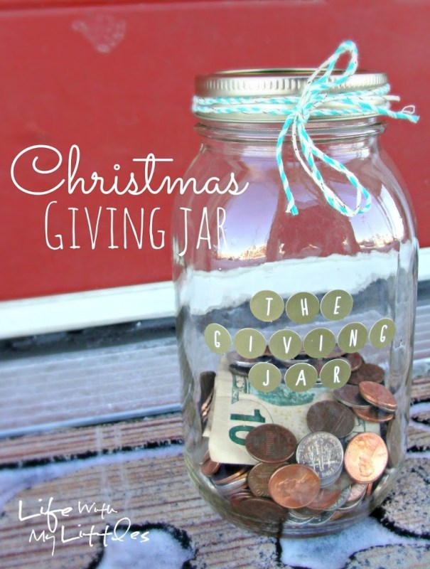 The Christmas Giving Jar is a great family tradition to start. Fill up a jar with change throughout the year, and surprise someone in need before Christmas!