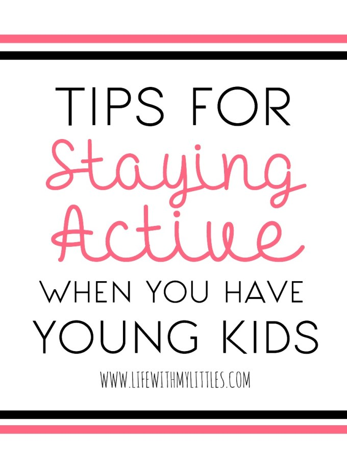 Tips for Staying Active When You Have Young Kids