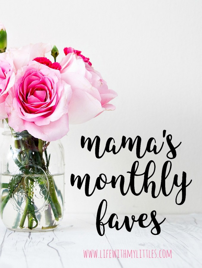 Mama's Monthly Faves #3