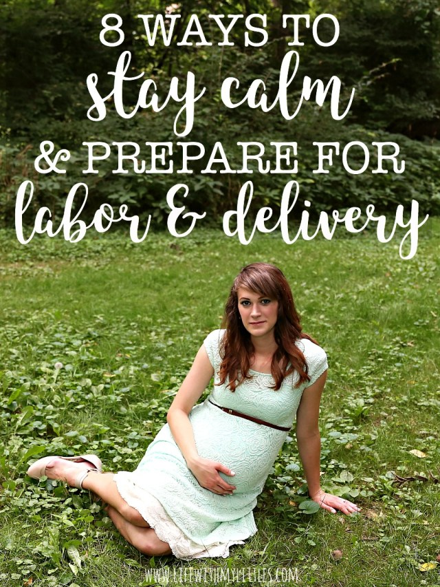 If you're getting nervous about childbirth, this post all about ways to stay calm and prepare for labor and delivery will help a ton! These 8 tips are sure to help calm your nerves and get you ready for childbirth!