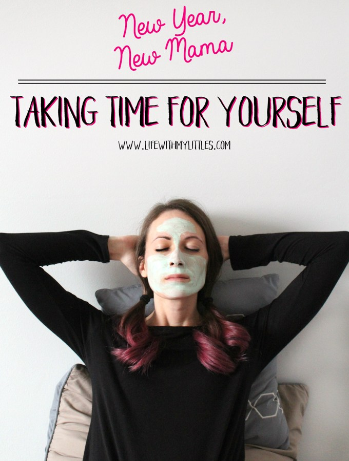 New Year, New Mama: Taking Time For Yourself