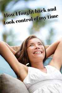 How I fought back and took control of my time 5