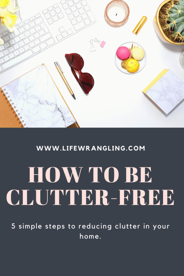 5 simple steps to be #clutter-free