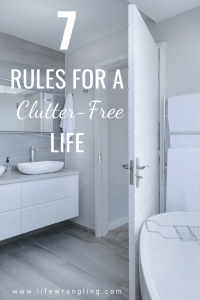 7 rules for a clutter free life 1