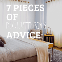 7 Easy Pieces Of Decluttering Advice