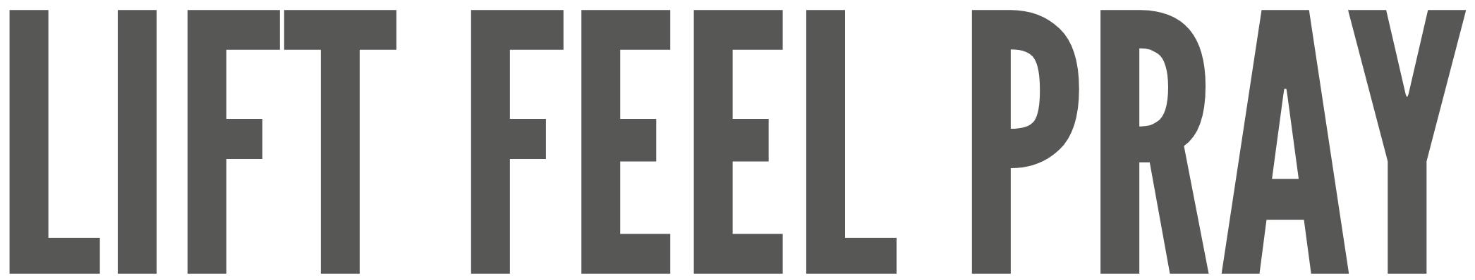 Logo for Lift Feel Pray