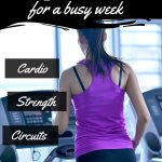 5 Quick Workouts For a Busy Week
