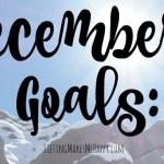 December Goals: Fitness, Financial, Blogging + Personal