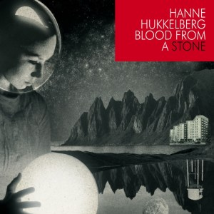 Blood From A Stone (2009) by Hanne Hukkelberg