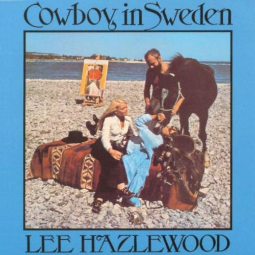 Lee Hazlewood - Cowboy In Sweden
