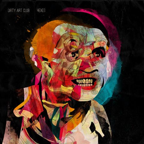 Dirty Art Club - Hexes