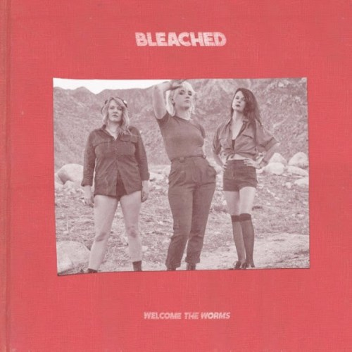 Bleached - Welcome The Worms