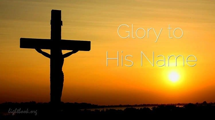 Glory to His Name - Down at the Cross