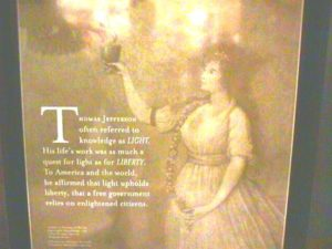 Thomas Jefferson affirmed that Light upholds Liberty, that a free government relies upon enlightened citizens.