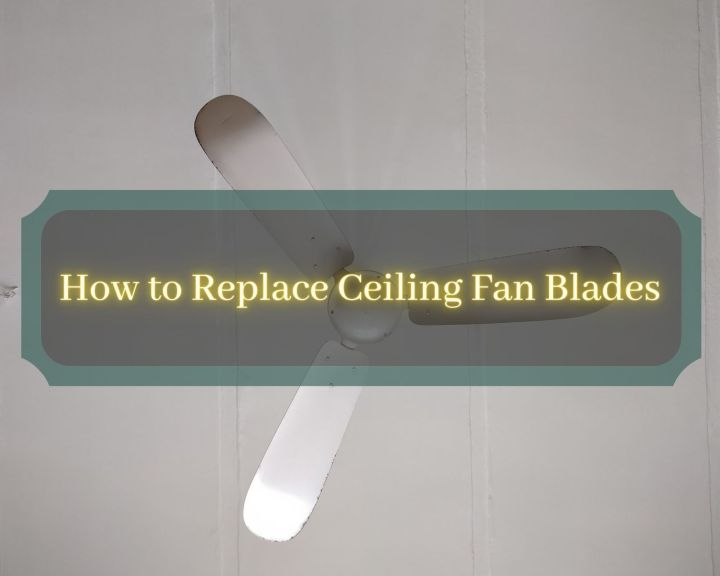 How to replace ceiling fan blades
