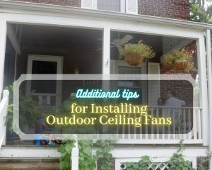 Tips for installing outdoor ceiling fans