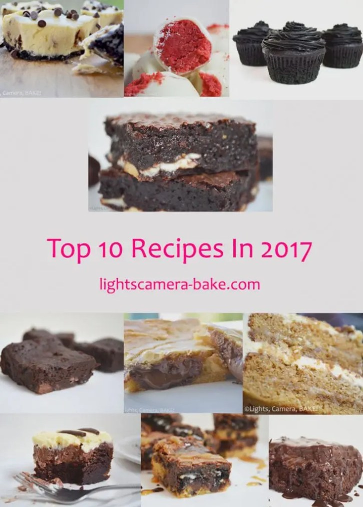 Top 10 Recipes In 2017 for lightscamera-bake.com. This is a collection of the top performing recipes from 2017. See a chocolate trend?!