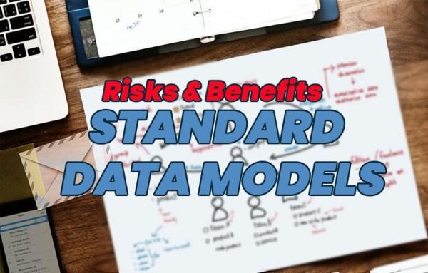 risks and benefits of standard data models