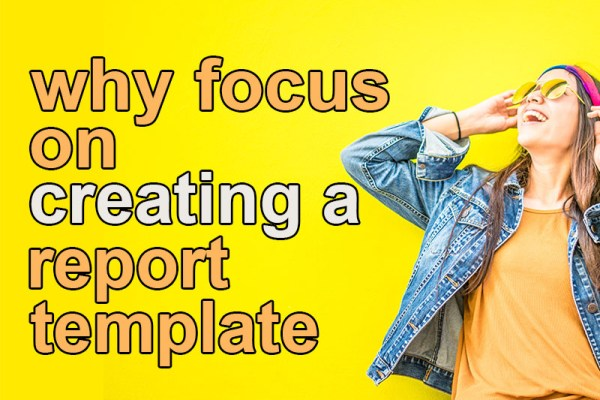 creating a report template