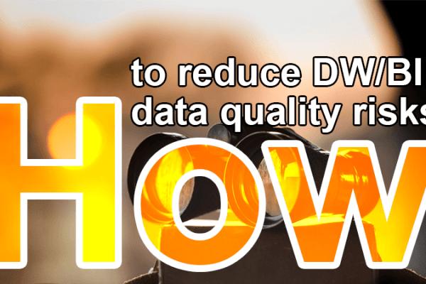 how to identify reduce DW BI data quality risks
