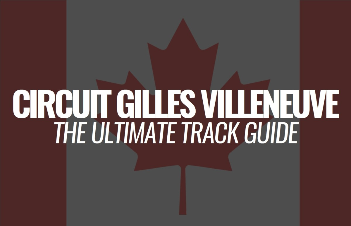 Circuit Gilles Villeneuve: The Ultimate Track Guide