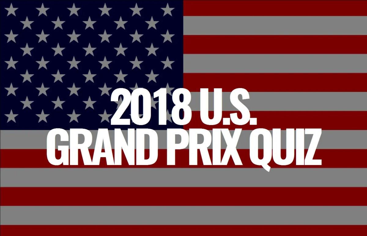 2018 U.S. Grand Prix Quiz
