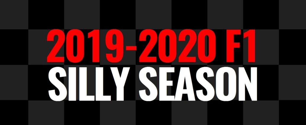 F1 2019 - 2020 Silly Season - Lights Out ○○○○○