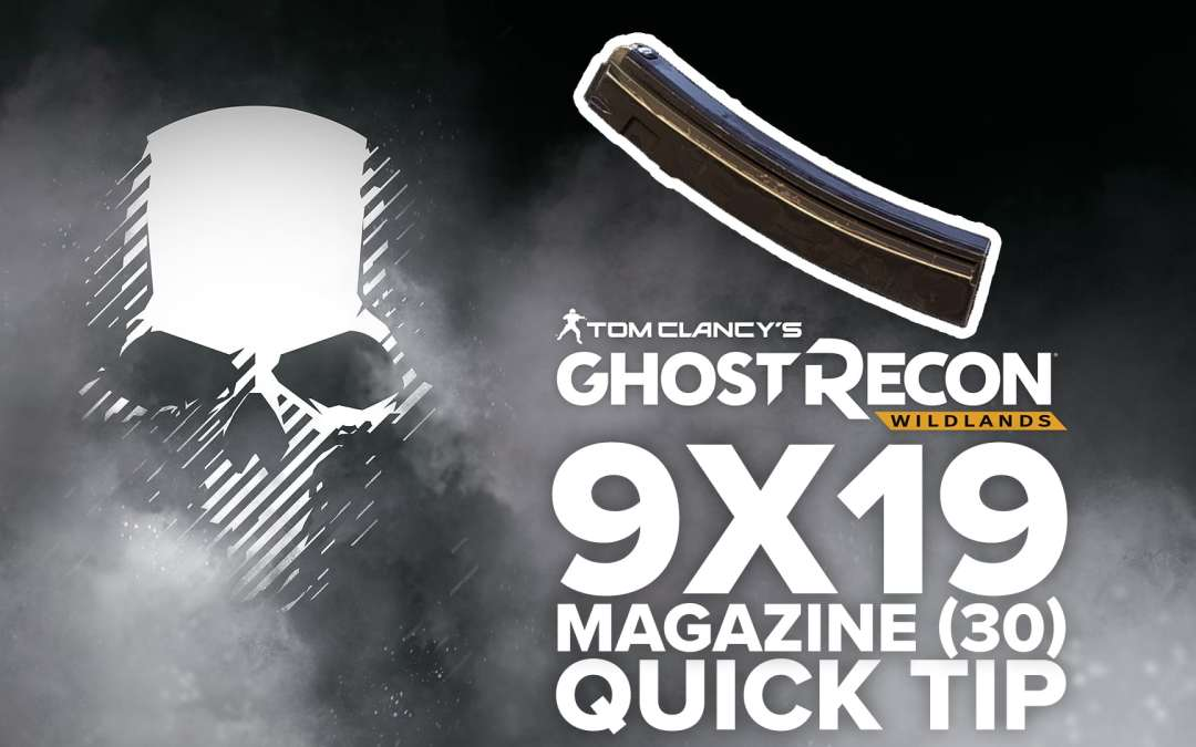 9×19 magazine (30) location and details – Quick Tip for Ghost Recon: Wildlands