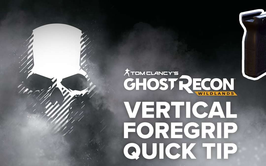Vertical Foregrip location and details – Quick Tip for Ghost Recon: Wildlands