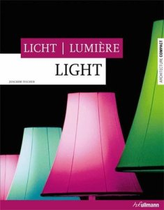 Livre : Lumière Light Licht - Joachim Fischer