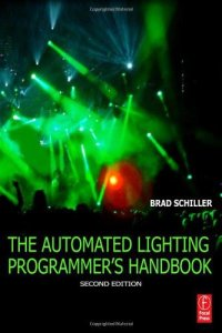 Livre : The Automated Lighting Programmers Handbook - Brad Schiller