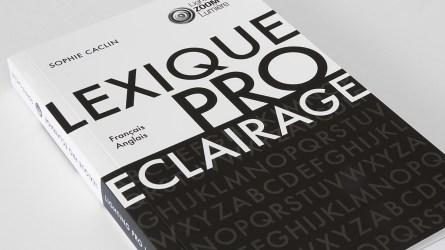 Lexique de l'éclairage professionnel, Français-Anglais, de Sophie Caclin